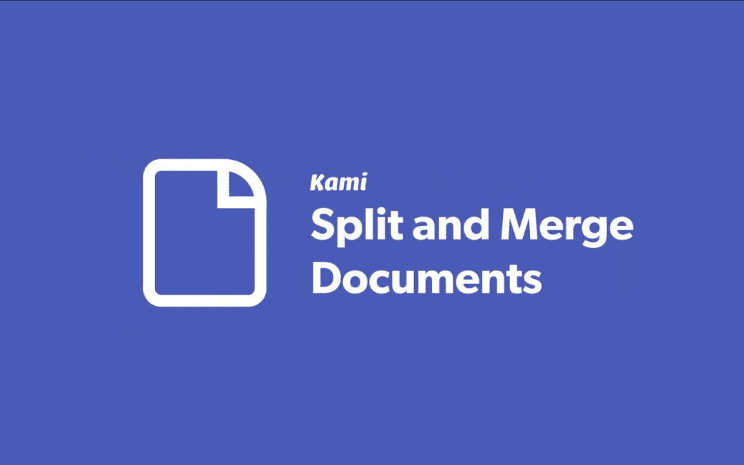 One of My Favorite Features of Kami: Split and Merge
